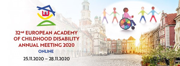 32nd EUROPEAN ACADEMY OF CHILDHOOD DISABILITY ANNUAL MEETING 2020 (ONLINE)