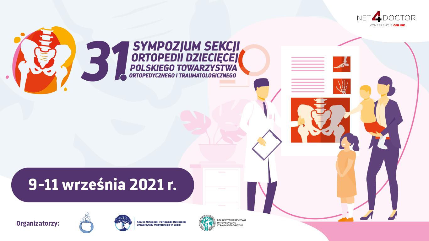 31. Sympozjum Sekcji Ortopedii Dziecięcej Polskiego Towarzystwa Ortopedycznego i Traumatologicznego